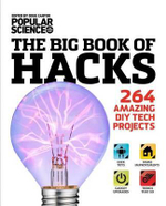 The Big Book of Hacks : 264 Amazing DIY Tech Projects