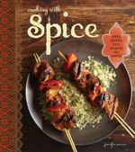 Cooking with Spice : Easy Dishes from Around the World - Jennifer Newens
