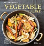 Vegetable of the Day : 365 Recipes for Every Day of the Year - Kate McMillan
