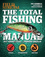 The Total Fishing Manual (Field & Stream) : 317 Essential Fishing Skills - Joe Cermere