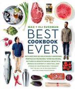 Best Cookbook Ever : A Survival Manual - Max Sussman