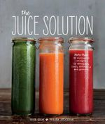 The Juice Solution - Erin Quon