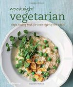 Weeknight Vegetarian - TBD