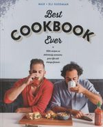 The Best Cookbook Ever : With Recipes So Deliciously Awesome, Your Life Will Change Forever - Max Sussman