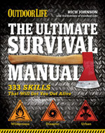 Outdoor Life : The Ultimate Survival Manual: 333 Skills that Will Get You Out Alive - Richard Johnson