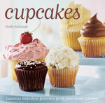 Cupcakes : Luscious bakeshop favorites from your home kitchen - Shelly Kaldunski