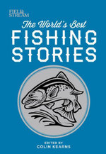 Field & Stream : The World's Best Fishing Stories
