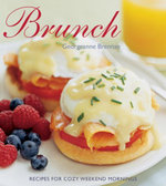 Brunch : Recipes for Cozy Weekend Mornings - Georgeanne Brennan