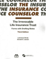 The Irrevocable Life Insurance Trust : Forms with Drafting Notes - Lawrence Brody