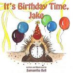It's Birthday Time, Jake - Samantha Bell