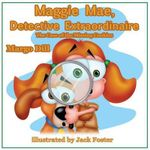 Maggie Mae, Detective Extraordinaire : The Case of the Missing Cookies - Margo L Dill