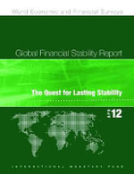 Global Financial Stability Report, April 2012 : The Quest for Lasting Stability - International Monetary Fund