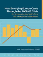 How Emerging Europe Came Through the 2008/09 Crisis : an Account by the Staff of the IMF's European Department - International Monetary Fund