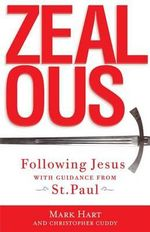 Zealous : Following Jesus with Guidance from St. Paul - Mark Hart