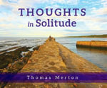Thoughts in Solitude - Thomas Merton