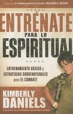 Entrenate Para Lo Espiritual - Kimberly Daniels