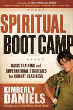 Spiritual Boot Camp : Basic Training for Engaging and Destroying the Devil - Kimberly Daniels