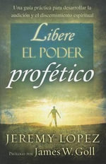 Libere el Poder Profetico - Jeremy Lopez