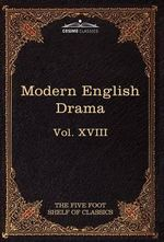 Modern English Drama : The Five Foot Shelf of Classics, Vol. XVII (in 51 Volumes) - John Dryden