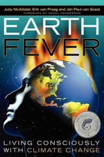 Earth Fever : Living Consciously with Climate Change - Judy McAllister