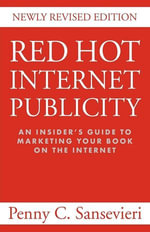 RED HOT INTERNET PUBLICITY : An Insider's Guide to Promoting Your Book on the Internet - Penny Sansevieri