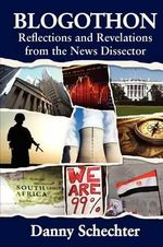Blogothon : Reflections and Revelations from the News Dissector - Danny Schechter
