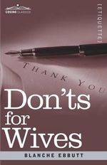 Don'ts for Wives - Blanche Ebbutt