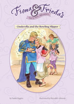 Cinderella and the Bowling Slipper - Nadia Higgins