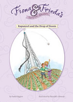 Rapunzel and the Drop of Doom - Nadia Higgins