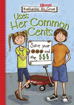 Book 1 : Uses her Common Cents: Uses Her Common Cents eBook - Lisa Mullarkey