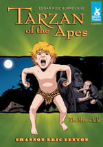 Tarzan of the Apes Tale #1 : The Man-Child - Edgar Rice Burroughs