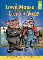 Town Mouse and the Country Mouse - Christopher E. Long