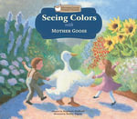 Seeing Colors with Mother Goose - Stephanie Hedlund