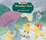 Weather Fun with Mother Goose - Stephanie Hedlund