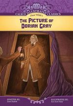 The Picture of Dorian Gray : Calico Illustrated Classics - Oscar Wilde