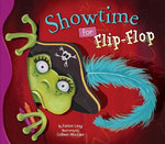 Showtime for Flip-Flop : Flip-Flop Adventures - Janice Levy