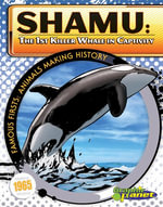 Shamu : 1st Killer Whale in Captivity - Joeming Dunn