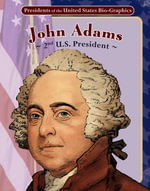 John Adams : 2nd U.S. President - Joeming Dunn