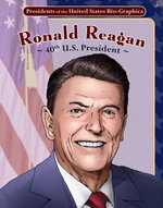 Ronald Reagan : 40th U.S. President - Joeming Dunn