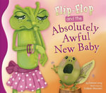 Flip-Flop and the Absolutely Awful New Baby - Janice Levy