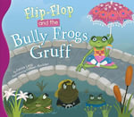 Flip-Flop and the Bully Frogs Gruff eBook - Janice Levy