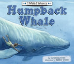 I Wish I Were a Humpback Whale eBook - Christina Jordan