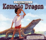 I Wish I Were a Komodo Dragon eBook - Christina Jordan