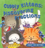 Cuddly Kittens : Discovering Fractions - Megan Atwood