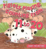 Piglets Playing : Counting from 11 to 20 - Megan Atwood