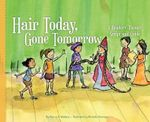 Hair Today, Gone Tomorrow: A Readers' Theater Script and Guide : A Readers' Theater Script and Guide - Nancy K Wallace