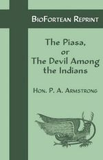 Biofortean Reprint : The Piasa - Perry Austin Armstrong