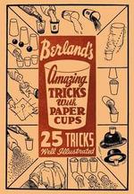 Tricks with Paper Cups (Facsimile Reprint) - Samuel Berland