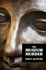 The Museum Murder - John T McIntyre