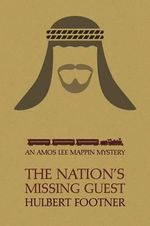 The Nation's Missing Guest (an Amos Lee Mappin Mystery) - Hulbert Footner